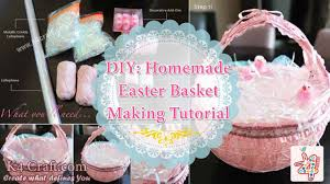 Homemade Easter Baskets by Diy Homemade Easter Basket Making Tutorial K4 Craft