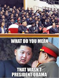 President Obama Memes - what do you mean that wasn t president obama kim jong un memes