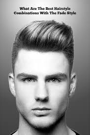 best haircut 3 best hairstyle combinations to compliment the fade style mens