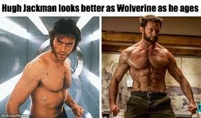 Wolverine Picture Meme - hugh jackman looks better as wolverine as he ages meme collection