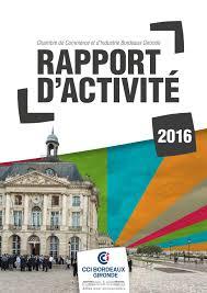 chambre du commerce et de l industrie bordeaux cci bordeaux gironde rapport d activité 2016 by cci bordeaux