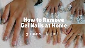how to remove gel nails at home 3 safe u0026 easy steps youtube