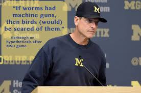 Jim Harbaugh Memes - harbaughisms notable quotes from michigan coach jim harbaugh