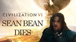 Sean Bean Memes - civ 6 trailer sean bean dies spoiler youtube