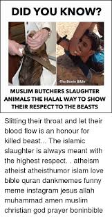 Halal Memes - did you know the bonin bible muslim butchers slaughter animals