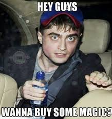 Drug Addict Meme - daniel radcliffe harry potter wanna buy some magic meme drug