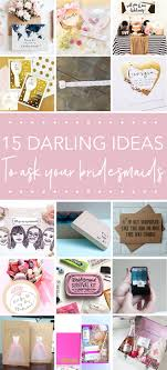 ideas for asking bridesmaids to be in your wedding ideas to ask your bridesmaids to be in your wedding