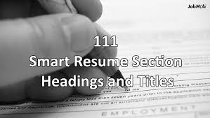 Resume Headers And Headlines How To Write Good Resume Headlines by 111 Helpful Resume Section Headings And Titles