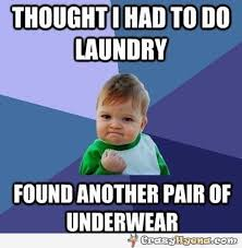 Meme Underwear - hilarious meme not going to do laundry today because he found