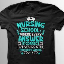 nursing shirts nursing school exactly haha designs creative