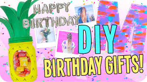 birthday presents for diy birthday gifts for everyone cheap and easy