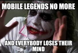 Mobile Meme Generator - meme creator mobile legends no more and everybody loses their