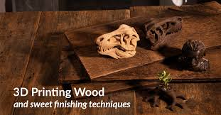 3d wood 3d printing wood try these sweet finishing techniques
