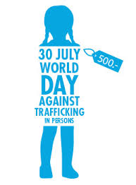 Human Trafficking Estimates by Day Against Trafficking In Persons 30 July