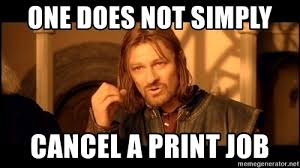 Meme Generator Boromir - one does not simply cancel a print job lord of the rings boromir