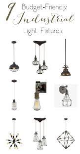 Industrial Light Fixtures Budget Friendly Industrial Light Fixtures Love Create Celebrate