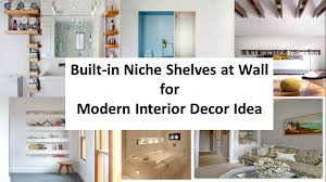 How To Decorate A Bookshelf Built In Niche Shelves At Wall For Modern Interior Decor Idea