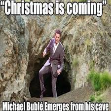 Michael Buble Meme - michael buble christmas is here memes buble best of the funny meme