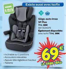 carrefour siege auto tex carrefour promotie siège auto imax sp plus tex baby autostoel