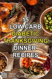 15 low carb diabetic thanksgiving dinner recipes diabetic