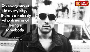 Taxi Driver Meme - on every street in every city there s a nobody who dreams of being