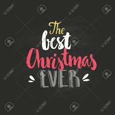 the best christmas ever handdtawn quote isolated on background