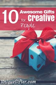 creative gifts for 10 awesome gifts for creative unique gifter