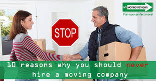 Hiring Movers 10 Reasons Why You Should Never Hire A Moving Company