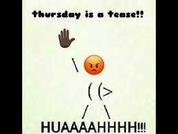 Tease Meme - thursday is a tease youtube