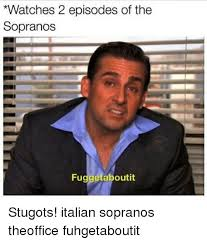 The Sopranos Meme - watches 2 episodes of the sopranos fu stugots italian sopranos