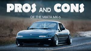 miata pros and cons of a mazda miata mx 5 youtube