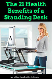 are standing desks good for you 21 benefits of standing desks and why you should be standing more