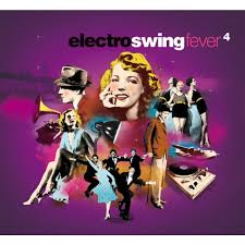 electro swing fever electro swing fever 4 musique jazz cultura
