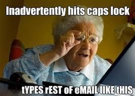 Meme Caps - internet grandma meme caps lock jpg 310 221 humor pinterest
