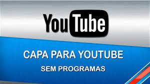 Excepcional Como Fazer um Banner / Capa para o Youtube SEM PROGRAMAS - YouTube #ZJ15