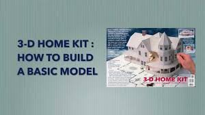 how to build a basic model with the 3 d home kit youtube
