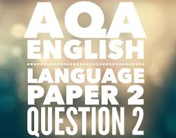 aqa gcse english language paper 2 question 2 igcse pinterest