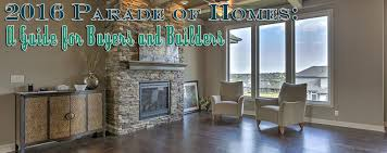 2016 parade of homes a guide for buyers and builders