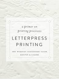 letterpress stationery wedding stationery guide letterpress printing banter and charm