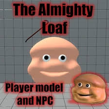 Loaf Meme - steam workshop the almighty loaf player model