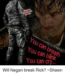 Walking Dead Rick Crying Meme - 25 best memes about negan walking dead negan walking dead memes
