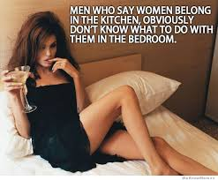 Sexy Women Meme - men who say women belong in the kitchen memes pinterest