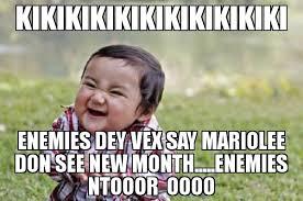 Oooo Meme - kikikikikikikikikikiki enemies dey vex say mariolee don see new