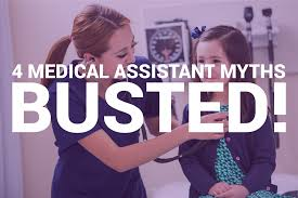 4 medical assistant myths busted