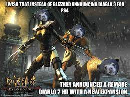 Diablo Meme - i wish that instead of blizzard announcing diablo 3 for ps4 they