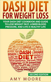 dash diet dash diet for weight loss your dash diet cookbook and