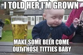 Grown Baby Meme - drunk baby latest memes imgflip
