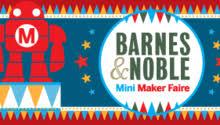 Barnes And Noble Santa Rosa Barnes U0026 Noble Mini Maker Faire Coming To A Store Near You Make