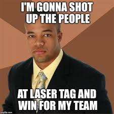 Lazer Tag Meme - i m so close to canada the best mexican food i can get comes