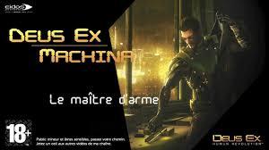 deus ex machina e02 le maître d u0027arme deus ex human revolution